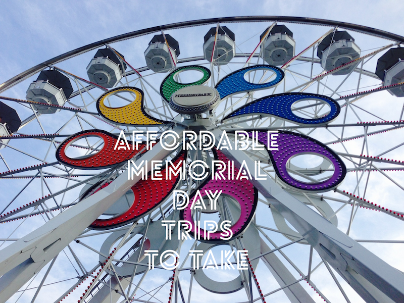 Affordable Memorial Day Trips to Take